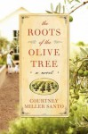 The Roots of the Olive Tree (Audio) - Courtney Miller Santo, Karen White