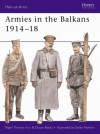 Armies in the Balkans 1914-18 - Nigel Thomas, Darko Pavlović