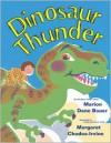 Dinosaur Thunder - Marion Dane Bauer, Margaret Chodos-Irvine