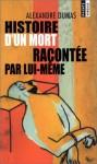 Histoire d'un mort racontée par lui-même - Alexandre Dumas