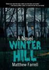 WINTER HILL: A Novel - Matthew Farrell