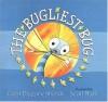 The Bugliest Bug - Carol Diggory Shields, Scott Nash