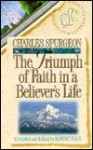 The Triumph of Faith in a Believer's Life - Charles H. Spurgeon, Robert Hall, Lance Wubbels