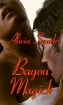 Bayou Magick - Alicia Sparks