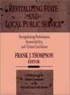 Revitalizing State and Local Public Service: Strengthening Performance, Accountability, and Citizen Confidence - Frank J. Thompson