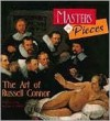 Masters in Pieces the Art of Russell Con - Russell Connor, Arthur C. Danto