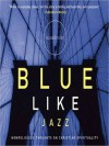 Blue Like Jazz: Nonreligious Thoughts on Christian Spirituality (MP3 Book) - Donald Miller