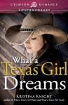 What a Texas Girl Dreams (Crimson Romance) - Kristina Knight
