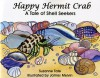 Happy Hermit Crab, A Tale of Shell Seekers - Suzanne Tate, James Melvin