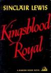 Kingsblood Royal - Sinclair Lewis