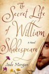 The Secret Life of William Shakespeare - Jude Morgan
