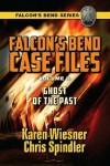 Ghost of the Past (Falcon's Bend Series Novella) - Karen Wiesner, Chris Spindler