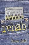 Rehab - Jason Judd