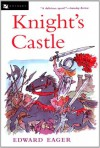 Knight's Castle (Edward Eager's Tales of Magic) - Edward Eager, N. M. Bodecker