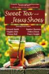 Sweet Tea & Jesus Shoes - Deborah Smith, Sandra Chastain, Debra Dixon