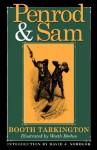 Penrod and Sam - Booth Tarkington, David J. Nordloh, Worth Brehm