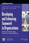 Developing and Enhancing Teamwork in Organizations: Evidence-Based Best Practices and Guidelines - Eduardo Salas, Scott Tannenbaum, Deborah Cohen, Gary P. Latham