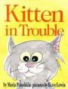 Kitten in Trouble - Maria Polushkin Robbins