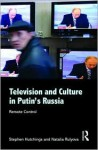 Television in Putin's Russia (Basees/Routledge Series on Russian and East European Studies) - Stephen Hutchings, Natalia Rulyova, Hutchings Steph
