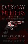 Everyday Murders - Hugh Anthony Levine