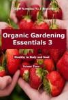 Organic Gardening Essentials 3 (The Organic Gardening Academy.) - Geoff Norman
