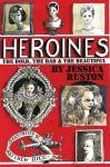 Heroines - Jessica Ruston