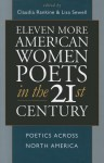 Eleven More American Women Poets in the 21st Century: Poetics Across North America - Claudia Rankine, Lisa Sewell