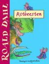 Rotbeesten - Quentin Blake, Roald Dahl, Huberte Vriesendorp