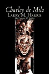 Charley de Milo - Larry M. Harris, Laurence M. Janifer