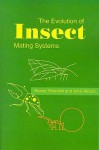 The Evolution of Insect Mating Systems - Randy Thornhill, John Alcock