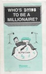 Who's Dying To Be A Millionaire? - Pat Cook