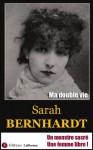 Ma double vie [Autobiographie de Sarah Bernhardt - édition illustrée] (French Edition) - Sarah Bernhardt, Éditions L@liseuse