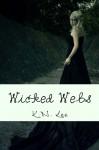 Wicked Webs - K.N. Lee