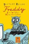 Freddy. Ein wildes Hamsterleben (Gulliver) (German Edition) - Dietlof Reiche, Wolf Erlbruch