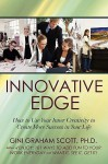 Innovative Edge: How to Use Your Inner Creativity to Create More Success in Your Life - Gini Graham Scott