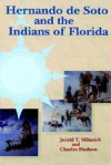 Hernando de Soto and the Indians of Florida - Jerald T. Milanich, Charles M. Hudson, Charles Hudson