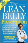 The Lean Belly Prescription: The fast and foolproof diet & weight loss plan from America's top urgent-care doctor. - Travis L. Stork, Peter Moore