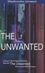 The Unwanted: Complete Collection - Westbrooke Jameson