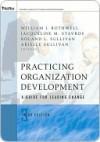Practicing Organization Development: A Guide for Leading Change - William J. Rothwell, Jacqueline Stavros, Roland L. Sullivan, Arielle Sullivan