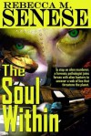 The Soul Within: A Science Fiction/Mystery Novel - Rebecca M. Senese