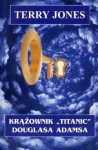 Krążownik Titanic Douglasa Adamsa - Terry Jones