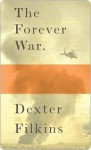 The Forever War - Dexter Filkins