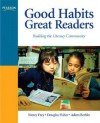 Good Habits, Great Readers: Building the Literacy Community - Nancy Frey