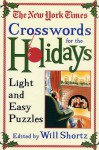 The New York Times Crosswords for the Holidays: Light and Easy Puzzles - The New York Times, Will Shortz