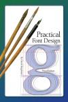 Practical Font Design Third Edition - David Bergsland
