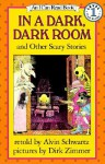 In a Dark, Dark Room and Other Scary Stories Book and Tape [With Book] - Alvin Schwartz, Dirk Zimmer