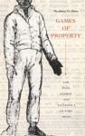 Games of Property: Law, Race, Gender, and Faulkner's Go Down, Moses - Thadious M. Davis