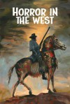 Horror in the West, Volume 1 - Phil McClorey, Jeff Mccomsey, Various