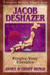 Jacob DeShazer: Forgive Your Enemies (Christian Heroes: Then & Now) - Janet Benge, Geoff Benge