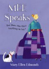 Mee Speaks: But Does She Have Anything to Say? - Mary Ellen Edmunds